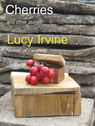 Cherries and other stories by Lucy Irvine